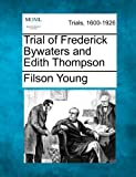 Trial of Frederick Bywaters and Edith Thompson, Filson Young, 1275103847
