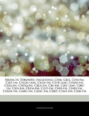 Media In Toronto, including: Cfrb, Cjcl, Cfxj-fm, Cjrt-fm