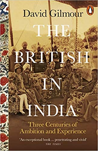 The British in India: Three Centuries of Ambition and