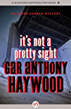 It's Not a Pretty Sight (The Aaron Gunner Mysteries)