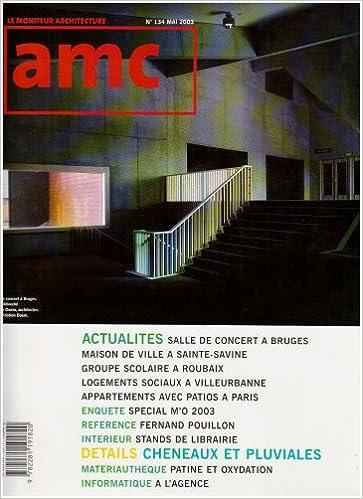Lire en ligne AMC - Revue le moniteur architecture, numéro 134 - Mai 2003 pdf