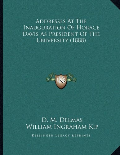 Addresses At The Inauguration Of Horace Davis As President Of The University (1888) pdf