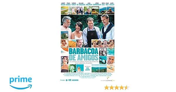 Barbacoa De Amigos (Barbecue) [DVD]: Amazon.es: Lambert Wilson, Franck Dubosc, Florence Foresti, Guillaume De Tonquédec, Lionel Abelanski, Eric Lavaine, ...