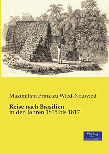 Reise nach Brasilien: in den Jahren 1815 bis 1817