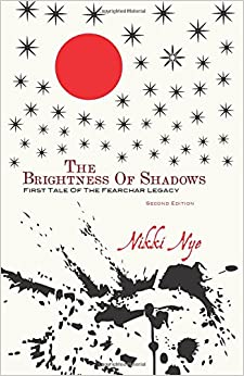 The Brightness Of Shadows - Second Edition: First Tale Of The Fearchar Legacy: Volume 1