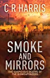 Smoke and Mirrors - The Suspicious Deaths of the Bioweaponeers