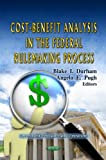 Cost-Benefit Analysis in the Federal Rulemaking Process, , 1619423979