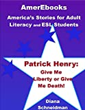 What was the role of Patrick Henry in support of the U.S. Revolutionary War? What inspired his speeches? Why do Americans often quote his famous words?Patrick Henry: Give Me Liberty or Give Me Death! introduces an important story in American history ...