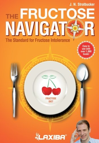 fructose+health Products : Laxiba The Fructose Navigator: The Standard for Fructose Intolerance (The Nutrition Navigator Books) (Volume 2)