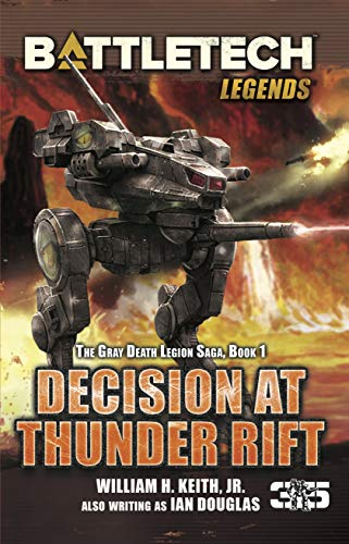 BattleTech Legends: Decision at Thunder Rift: The Gray Death Legion Saga, Book 1 by [Keith Jr., William H.]