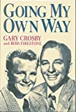 img - for Going My Own Way by Gary Crosby (1-Mar-1983) Hardcover book / textbook / text book