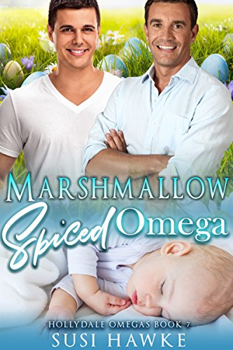 Marshmallow Spiced Omega: an M/M Omegaverse Mpreg Romance (The Hollydale Omegas Book 7)