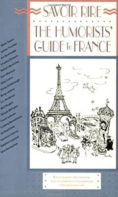 Savoir Rire The Humorists Guide To France Humorists Guides