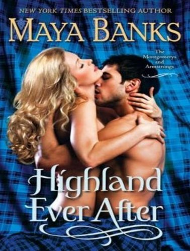 Ebook Highland Ever After The Montgomerys And Armstrongs 3 By Maya Banks