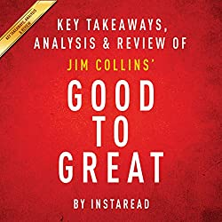 Good to Great: Why Some Companies Make the Leap...and Others Don't, by Jim Collins