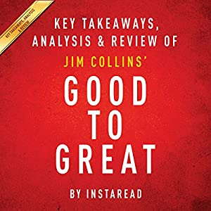 Good to Great: Why Some Companies Make the Leap...and Others Don't, by Jim Collins Hörbuch