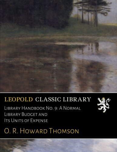 Download Library Handbook No. 9: A Normal Library Budget and Its Units of Expense pdf