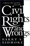 img - for CIVIL RIGHTS AND WRONGS: A Memoir of Race and Politics, 1944-1994 book / textbook / text book