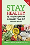 Stay Healthy by supplying what's missing in your diet (10th Edition)