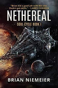 Nethereal (Soul Cycle Book 1) by [Niemeier, Brian]