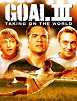 Goal III - Taking on the World
