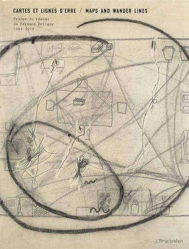 Maps And Wander Lines - Fernand Deligny