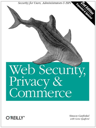 Web Security, Privacy and Commerce, 2nd Edition by Simson Garfinkel, O'Reilly Media