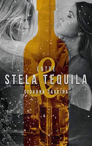 Entre Stela & Tequila por [Taveira, Giovana]
