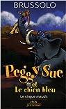 Peggy Sue et le chien bleu, Tome 11 : Le cirque maudit par Brussolo