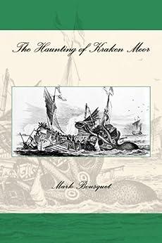 The Haunting of Kraken Moor by [Bousquet, Mark]