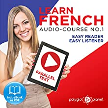 Learn French - Easy Reader - Easy Listener Parallel Text Audio Course No. 1 Audiobook by Polyglot Planet Narrated by Christopher Tester, Caroline Dumont