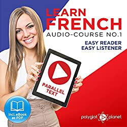 Learn French - Easy Reader - Easy Listener Parallel Text Audio Course No. 1