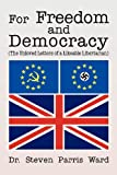 For Freedom and Democracy, Steven Parris Ward, 147978057X