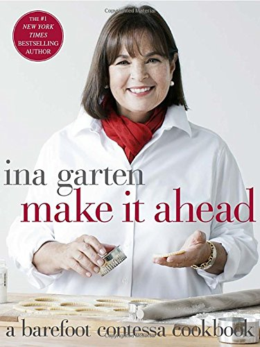 Make it Ahead by Ina Garten