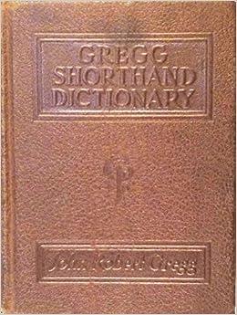 Gregg Shorthand Dictionary John Robert Gregg Amazon Com Books