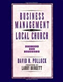 Business Management in the Local Church, David R. Pollock, 0802409342