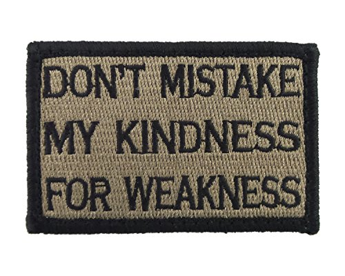 Dont Mistake My Kindness for Weakness Tactical Velcro Fully Embroidered Morale Tags Patch (Coyote and Black) (Countries With Best Medical Care)