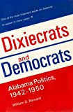 Dixiecrats and Democrats, William D. Barnard, 0817302557