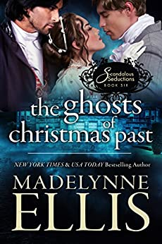 The Ghosts of Christmas Past (Scandalous Seductions Book 6) by [Ellis, Madelynne]
