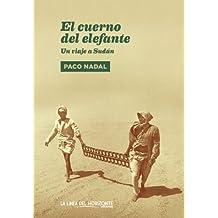 El cuerno del elefante: Un viaje a Sudán (Fuera de sí. Contemporáneos nº 2) (Spanish Edition)