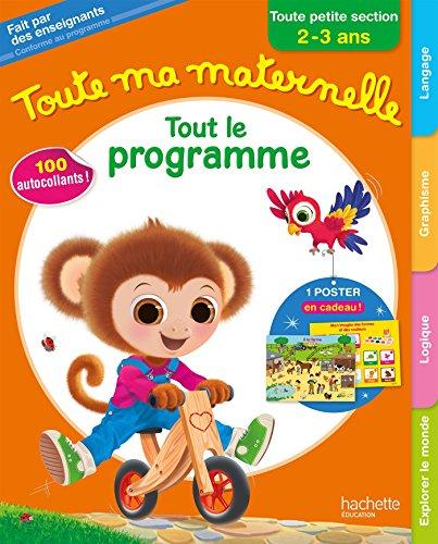Toute Ma Maternelle- Tout le programme - Toute Petite section 2/3 ans (French Edition)