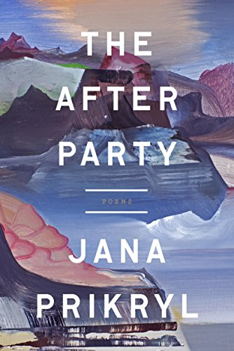 The After Party: Poems by [Prikryl, Jana]