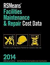 RSMeans Facilities Maintenance & Repair 2014 (Facilities Maintenance & Repair Cost Data)