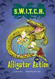 Alligator Action, Ali Sparkes, 1467721670