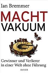 Macht-Vakuum: Gewinner und Verlierer in einer Welt ohne Führung (German Edition)