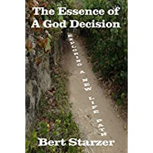 The Essence of A God Decision: Exploring A New Life Path
