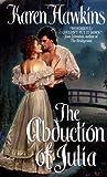 The Abduction of Julia, Karen Hawkins, 0380810719