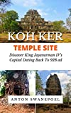 Koh Ker Temple Site: Discover the Cambodia temple site dating back to 928
