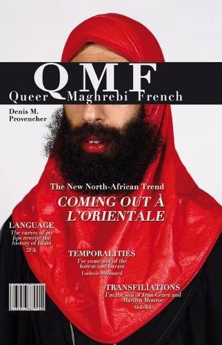 Queer Maghrebi French: Language, Temporalities, Transfiliations (Contemporary French and Francophone Cultures LUP) by Liverpool University Press