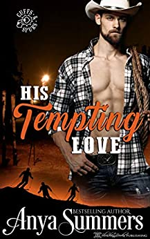 His Tempting Love (Cuffs and Spurs Book 5) by [Summers, Anya]